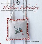 Heirloom embroidery : inspired designer projects & beautiful stitching techniques