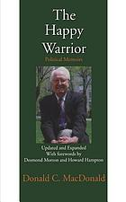 The happy warrior : political memoirs