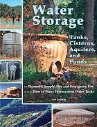 Water storage : tanks, cisterns, aquifers and ponds