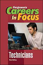 Careers in focus. Technicians.