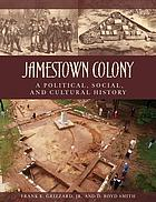 Jamestown Colony : a political, social, and cultural history