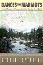 Dances with marmots : a Pacific Crest Trail adventure
