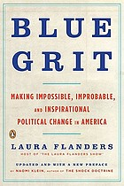 Blue grit : making impossible, improbable and inspirational political change in America