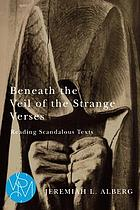 Beneath the veil of the strange verses : reading scandalous texts