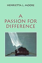 A Passion for Difference : Essays in Anthropology and Gender.