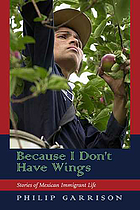 Because I don't have wings : stories of Mexican immigrant life