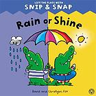 Rain or shine : lift the flaps with Snip & Snap