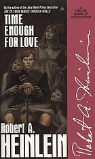 Time enough for love, the lives of Lazarus Long; a novel,