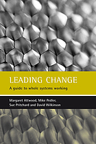 Leading change : a guide to whole systems working
