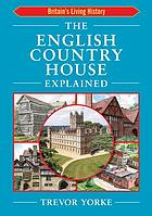 The English country house explained.