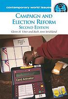 Campaign and election reform : a reference handbook