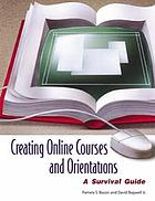 Creating online courses and orientations : a survival guide