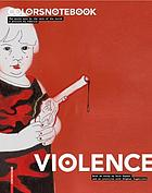 Colorsnotebook violence : the world as seen by the rest of the world, a project