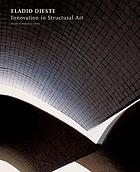 Eladio Dieste : innovation in structural art
