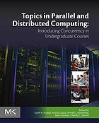 Topics in parallel and distributed computing : introducing concurrency in undergraduate courses