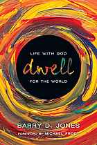 Dwell : life with God for the world