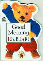 Good morning, P.B. Bear!