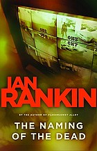The naming of the dead : an Inspector Rebus novel
