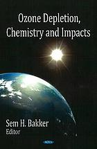 Ozone depletion, chemistry, and impacts