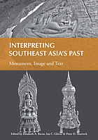 Interpreting Southeast Asia's past : monument, image and text : selected papers from the 10th International Conference of the European Association of Southeast Asian Archaeologists, volume 2