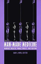 Man-made medicine : women's health, public policy, and reform