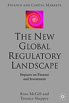 The new global regulatory landscape : impacts on finance and investment