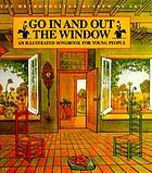 Go in and out the window : an illustrated songbook for young people