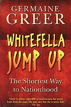 Whitefella jump up : the shortest way to nationhood