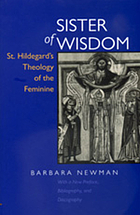 Sister of wisdom : St. Hildegard's theology of the feminine