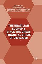 The Brazilian economy since the Great Financial Crisis of 2007/2008
