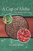 A Cup of Aloha: The Kona Coffee Epic cover image