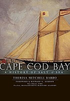 Cape Cod Bay : a history of salt & sea