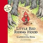 LITTLE RED RIDING HOOD: CAPERUCTIA ROJA.