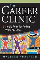 The career clinic : eight simple rules for finding work you love