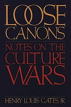 Loose canons : notes on the culture wars