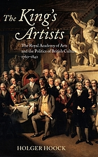The King's artists : the Royal Academy of Arts and the politics of British culture, 1760-1840