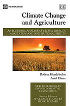 Climate change and agriculture : an economic analysis of global impacts, adaptation and distributional effects