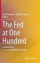 The Fed at one hundred : a critical view on the federal reserve system