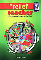 The relief teacher : cross-curricular activities