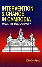 Intervention & change in Cambodia : towards democracy?