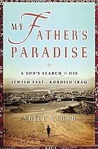 My father's paradise : a son's search for his Jewish past in Kurdish Iraq