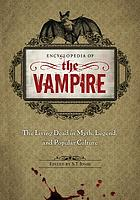 Encyclopedia of the vampire : the living dead in myth, legend, and popular culture
