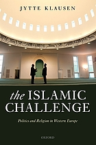 The islamic challenge : politics and religion in western europe