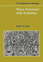 Maya postclassic state formation : segmentary lineage migration in advancing frontiers