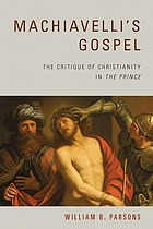 Machiavelli's Gospel : the Critique of Christianity in