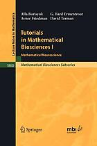 Tutorials in mathematical biosciences. I, Mathematical neuroscience