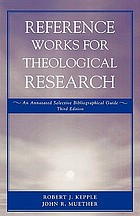 Reference works for theological research : [an annotated selective bibliographical guide]