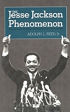 The Jesse Jackson phenomenon : the crisis of purpose in Afro-American politics