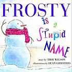 Frosty is a stupid name