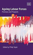 Ageing labour forces : promises and prospects